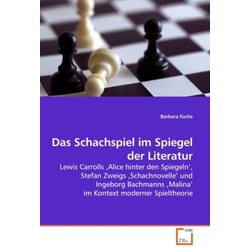 Das Schachspiel im Spiegel der Literatur als Buch von Barbara Fuchs