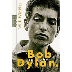 Bob Dylan. Willi Winkler  - Buch
