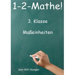 1-2-Mathe! - 3. Klasse - Maßeinheiten als Buch von Jürgen Beck