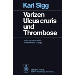Varizen · Ulcus cruris und Thrombose: eBook von K. Sigg