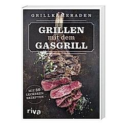 Grillen mit dem Gasgrill. Grillkameraden  - Buch