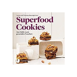 Superfood-Cookies. Theresa Baumgärtner  Lucia Baumgärtner  - Buch