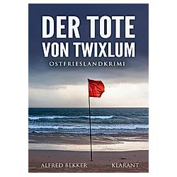 Der Tote von Twixlum. Alfred Bekker  - Buch