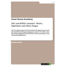EEG und KWKG reloaded - Motive Ergebnisse und offene Fragen als Buch von Simon Thomas Groneberg