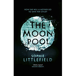 The Moon Pool. Sophie Littlefield  - Buch