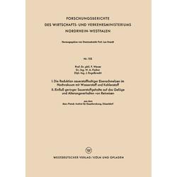 I. Die Reduktion sauerstoffhaltiger Eisenschmelzen im Hochvakuum mit Wasserstoff und Kohlenstoff. II. Einfluß geringer Sauerstoffgehalte auf das G...