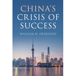China's Crisis of Success als Buch von William H. Overholt