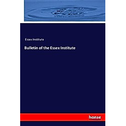 Bulletin of the Essex Institute. Institute Essex  - Buch