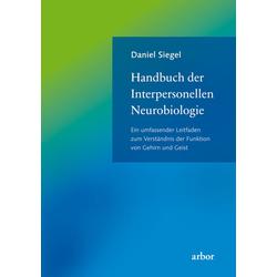 Handbuch der Interpersonellen Neurobiologie: Buch von Daniel Siegel