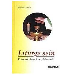 Liturge sein. Michael Kunzler  - Buch