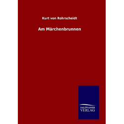 Am Märchenbrunnen als Buch von Kurt von Rohrscheidt