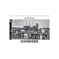 Ein Blick auf Eckernförde (Wandkalender 2021 DIN A3 quer)