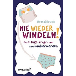 Nie wieder Windeln!. Brandi Brucks  - Buch