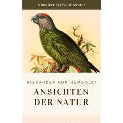 Humboldt: Ansichten der Natur: eBook von Alexander Von Humboldt