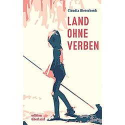 Land ohne Verben. Claudia Bierschenk  - Buch