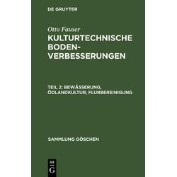 Bewässerung Ödlandkultur Flurbereinigung als Buch von Otto Fauser