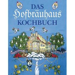 Das Hofbräuhaus Kochbuch als Buch von