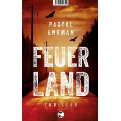 Feuerland als Buch von Pascal Engman
