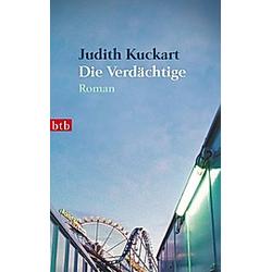 Die Verdächtige. Judith Kuckart  - Buch