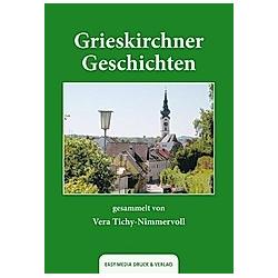 Grieskirchner Geschichten. Vera Tichy-Nimmervoll  - Buch