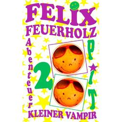 Felix Feuerholz 2 als Buch von Pit Vogt