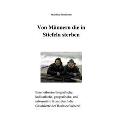 Von Männern die in Stiefeln sterben als Buch von Matthias Hofmann