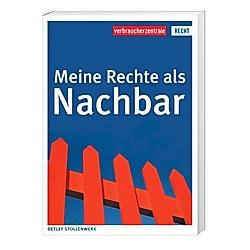 Meine Rechte als Nachbar. Detlef Stollenwerk  - Buch