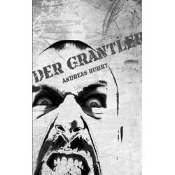 Der Grantler als Buch von Andreas Ruhry