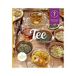 Tee zum Heilen und Genießen