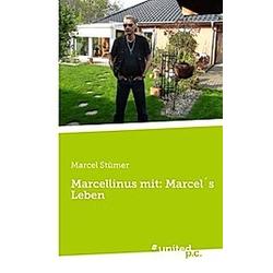 Marcellinus mit: Marcels Leben. Marcel Stümer  - Buch