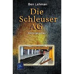 Die Schleuser AG. Ben Lehman  - Buch
