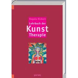 Lehrbuch der Kunst-Therapie: Buch von Regula Rickert