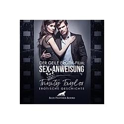Der geile Erotik-Film: Sex-Anweisung / Erotik Audio Story / Erotisches Hörbuch Audio CD - Hörbuch