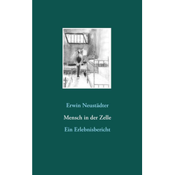 Mensch in der Zelle als Buch von Erwin Neustädter