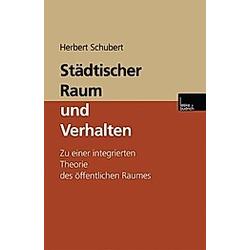 Städtischer Raum und Verhalten. Herbert Schubert  - Buch