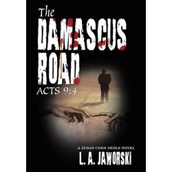 The Damascus Road als Buch von L. A. Jaworski