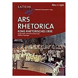 Ars Rhetorica. Roms rhetorisches Erbe - Buch