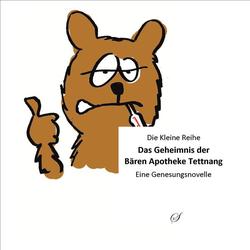 Die Kleine Reihe Bd. 62: Das Geheimnis der Bären Apotheke Tettnang als Buch von Cornelius W. M. Oettle
