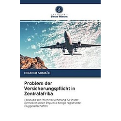 Problem der Versicherungspflicht in Zentralafrika. Ibrahim Sumaïli  - Buch