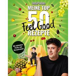Meine Top 50 Feel Good Rezepte als Taschenbuch von CrispyRob