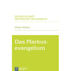 Das Markusevangelium als Buch von Walter Klaiber
