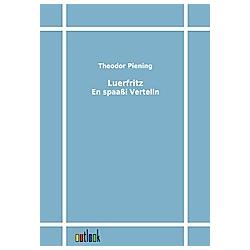 Luerfritz. Theodor Piening  - Buch