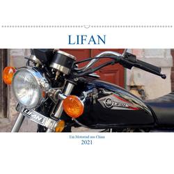LIFAN - Ein Motorrad aus China (Wandkalender 2021 DIN A2 quer)