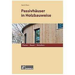 Passivhäuser in Holzbauweise. Gerrit Horn  - Buch