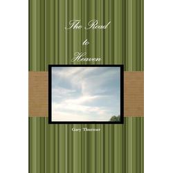 The Road to Heaven als Taschenbuch von Gary Thurmer