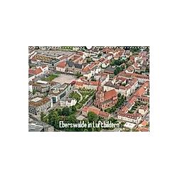 Eberswalde in Luftbildern (Wandkalender 2021 DIN A3 quer)