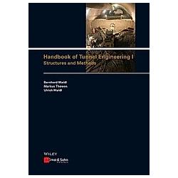Handbook of Tunnel Engineering. Bernhard Maidl  Ulrich Maidl  Markus Thewes  - Buch