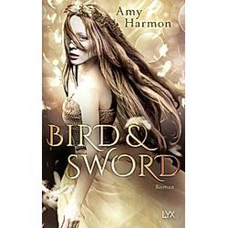 Bird and Sword / Bird & Sword Bd.1. Amy Harmon  - Buch