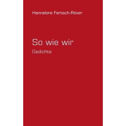So wie wir als Buch von Hannelore Fertsch-Röver