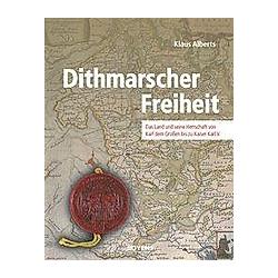 Dithmarscher Freiheit. Klaus Alberts  - Buch